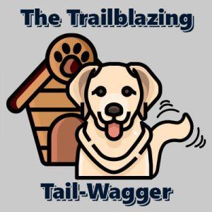Trailblazing Tail-Wagger Personality